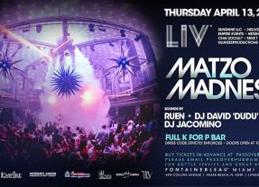 MATZO MAYHEM 2017 @ LIV Miami